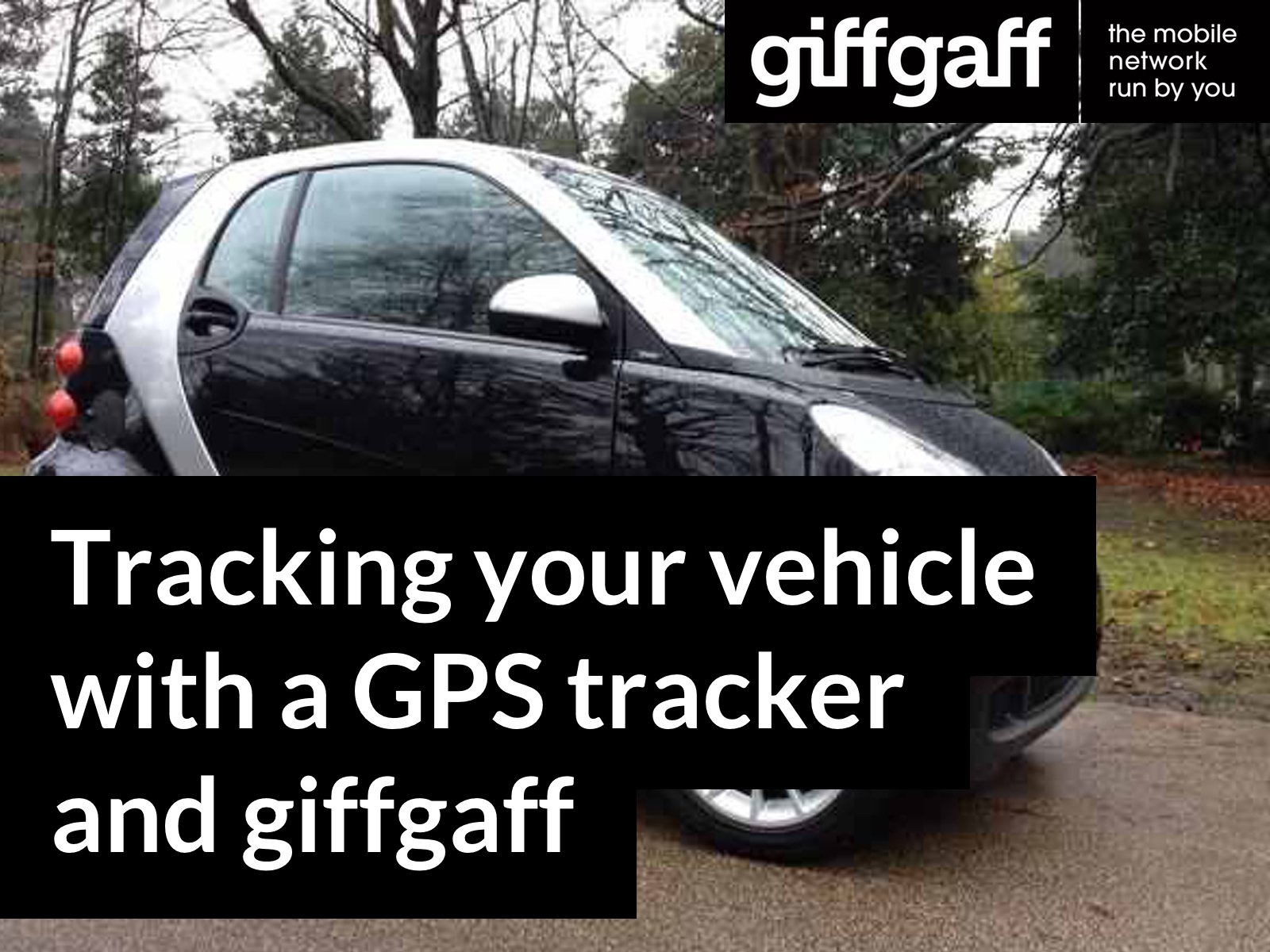 Tracking your vehicle with a GPS tracker and giffgaff