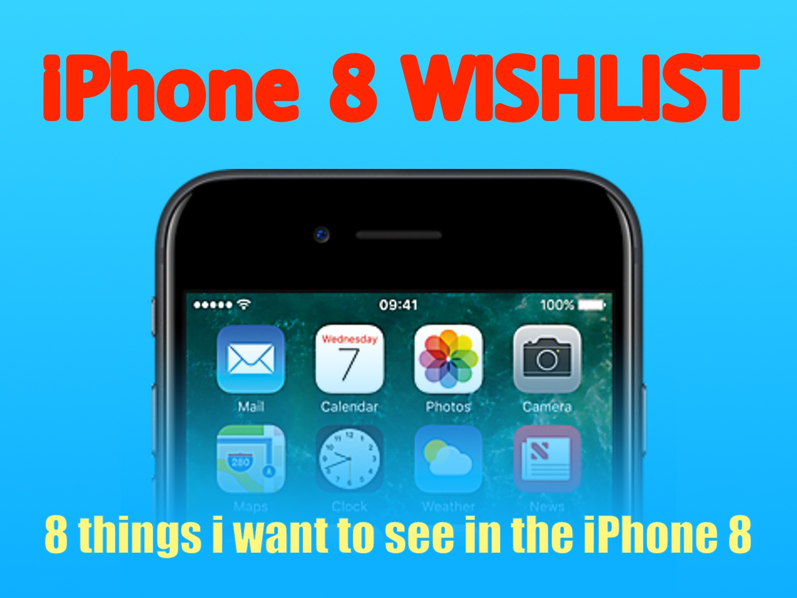iPhone 8 Wishlist - 8 things I want to see in the iPhone 8